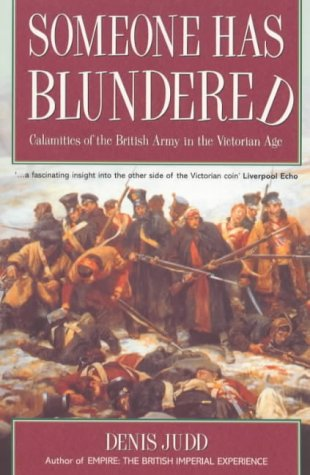 9781900624381: Someone Has Blundered: Calamities of the British Army in the Victorian Age