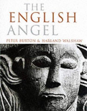 The English Angel: Burton, Peter, Walshaw, Harland