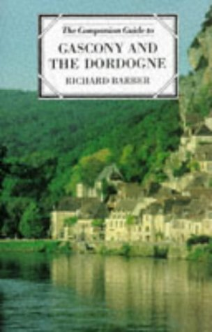 The Companion Guide to Gascony and the Dordogne: Richard Barber