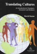 Translating Cultures: An Introduction for Translators, Interpreters: Katan, David