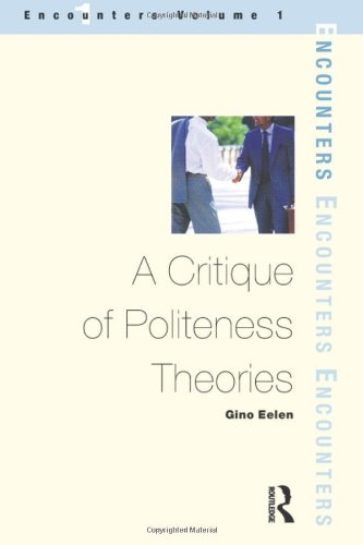 9781900650410: A Critique of Politeness Theory: Volume 1 (Encounters (Manchester, England).) (v. 1)
