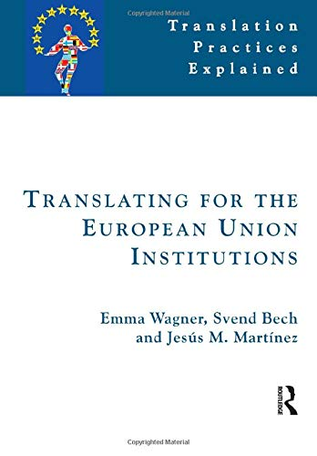 9781900650489: Translating for the European Union Institutions (Translation Practices Explained)