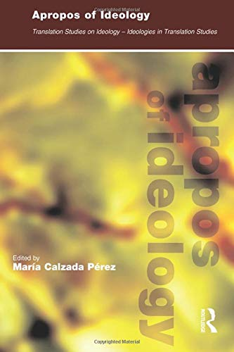9781900650519: Apropos of Ideology: Translation Studies on Ideology-ideologies in Translation Studies
