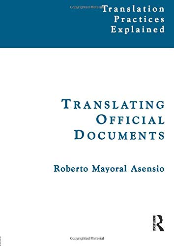 9781900650656: Translating Official Documents (Translation Practices Explained)
