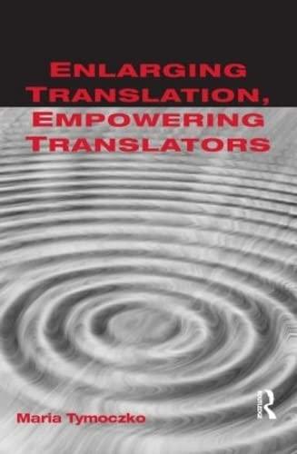 9781900650663: Enlarging Translation, Empowering Translators