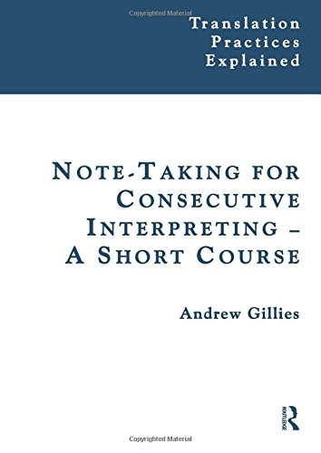 9781900650823: Note-taking for Consecutive Interpreting: A Short Course (Translation Practices Explained)
