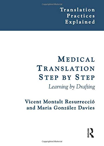 Medical Translation Step by Step: Learning by: Vicent Montalt, Maria