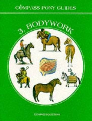 Compass Pony Guides: Bodywork No. 3: Cooper, Barbara