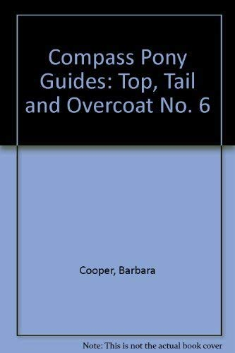 Top, Tail and Overcoat (Compass Pony Guides): Cooper, Barbara