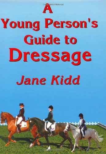 9781900667555: A Young Person's Guide to Dressage