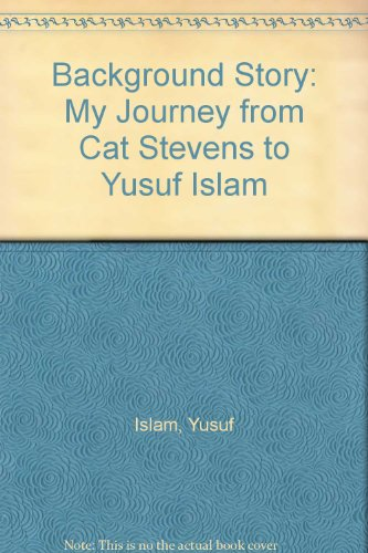 9781900675352: Background Story: My Journey from Cat Stevens to Yusuf Islam