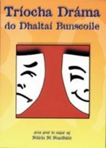 9781900693462: Triocha Drama Do Dhaltai Bunscoile (Irish Edition)