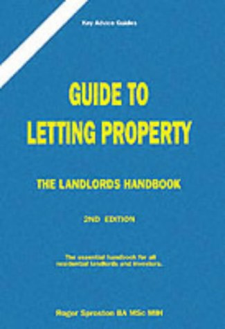 A Guide to Letting Property : The Landlords Handbook: Buying, Letting and Managing Residential Pr...