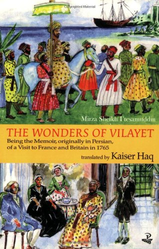 9781900715157: The Wonders Of Vilayet: Being the Memoir, Originally in Persian, of a Visit to France and Britain in 1765