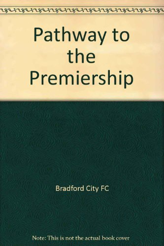 9781900722148: Pathway to the Premiership