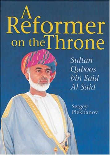 A Reformer on the Throne: Sultan Qaboos bin Said Al Said: Plekhanov, Sergey