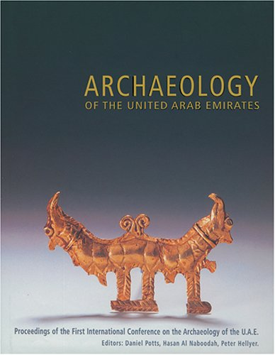 9781900724883: Archaeology of the United Arab Emirates: Proceedings of the First International Conference on the Archaeology of the U.A.E.