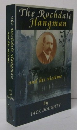 9781900734141: The Rochdale Hangman and His Victims: Biography of John Ellis