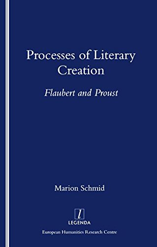 9781900755061: Processes of Literary Creation: Flaubert and Proust (Legenda)
