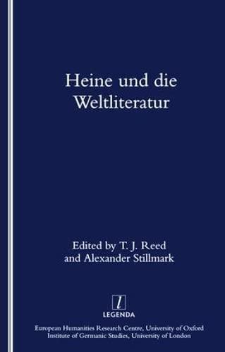 Heine Und Die Weltliteratur: T.J. Reed, Alexander Stillmark