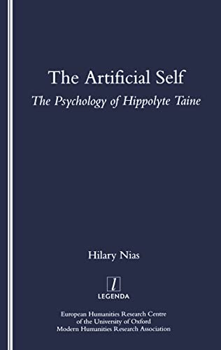 The Artificial Self: The Psychology of Hippolyte Taine: Hilary Nias