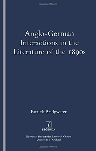 Anglo-German Interactions in the Literature of the 1890s: Bridgwater, Patrick