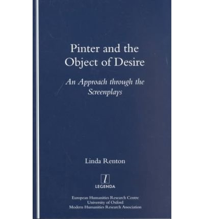 Pinter and the Object of Desire: An Approach Through the Screenplays: Linda Renton