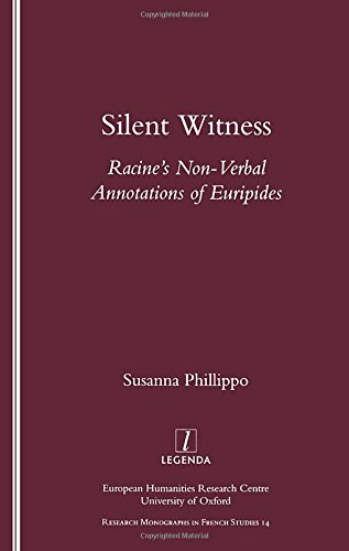 Silent Witness: Racine's Non-verbal Annotations of Euripides: Susanna Phillippo