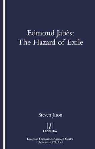 9781900755719: Edmond Jabes and the Hazard of Exile (Legenda Main)