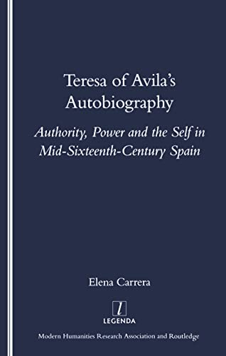 Teresa of Avila's Autobiography: Authority, Power and the Self in Mid-Sixteenth-Century Spain