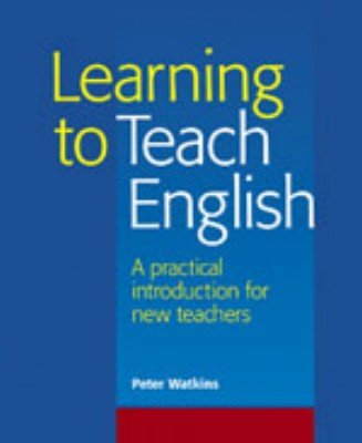 Learning to Teach English (1900783746) by Peter Watkins