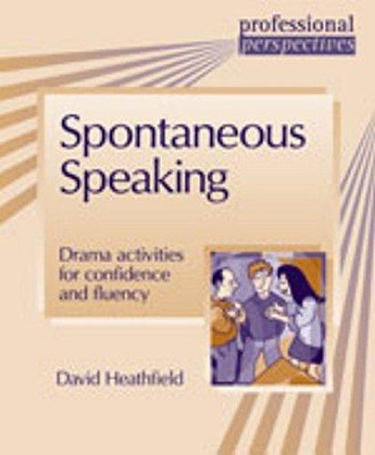 Spontaneous Speaking (Professional Perspectives): David Heathfield