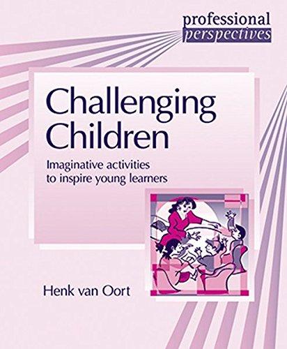 Challenging Children: Imaginative Activities to Inspire Young: Henk van Oort