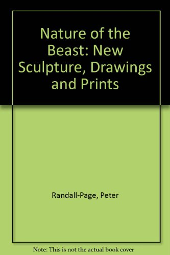 Nature of the Beast. Peter Randall-Page: new sculpture, drawings and prints.: Peter Randall-Page.