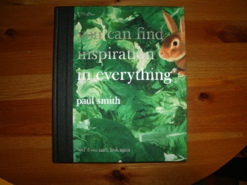Paul Smith: You Can Find Inspiration in Everything*: (*and if you can't, look again!): Flint, ...