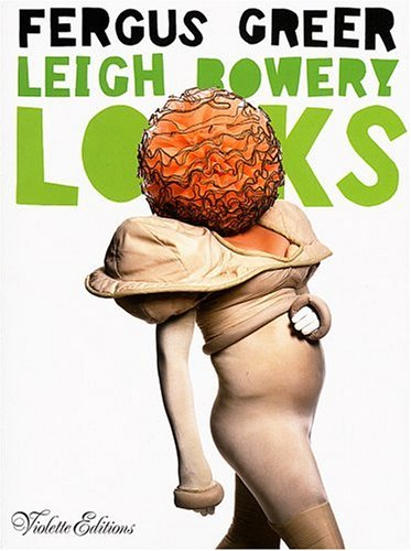9781900828192: Leigh Bowery Looks: Photographs by Fergus Greer 1988-1994