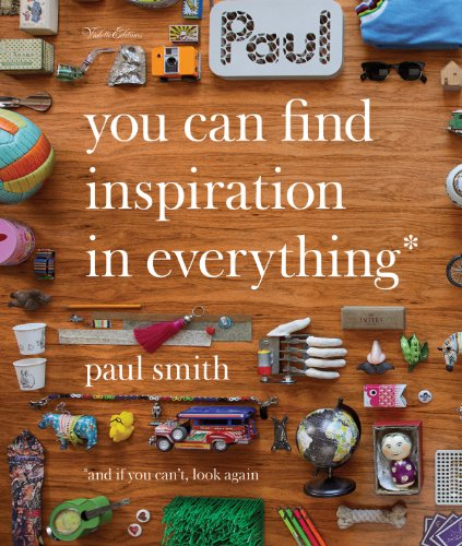 9781900828444: Paul Smith: You Can Find Inspiration in Everything: And if You Can't, Look Again