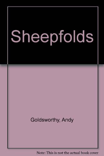 9781900829106: The Andy Goldsworthy: Sheepfolds
