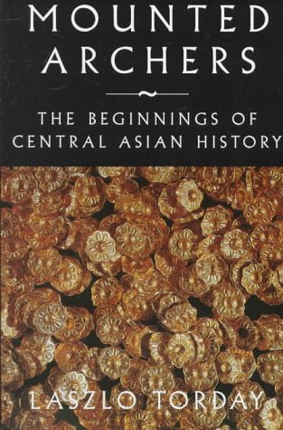 9781900838030: Mounted Archers: The Beginnings of Central Asian History