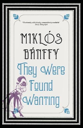 9781900850292: They Were Found Wanting (The Transylvanian Trilogy) (The Writing on the Wall (Erdelyi Tortenet) : The Transylvanian Trilogy, booK 2)