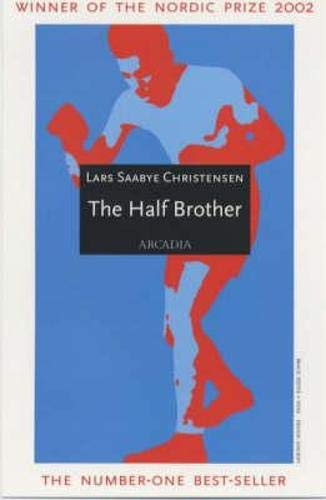THE HALF BROTHER. Translated from the Norwegian by Kenneth Steven