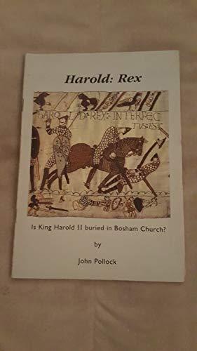 9781900851008: Harold: Rex: Is King Harold II buried in Bosham Church?
