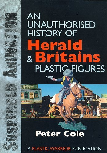 9781900898010: Suspended Animation: Unauthorised History of Herald and Britain's Plastic Figures