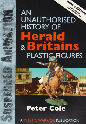 9781900898041: Suspended Animation: An Unauthorised History of Herald and Britains Plastic Figures