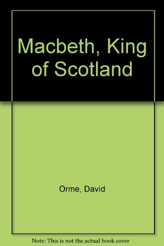 9781900899994: Macbeth, King of Scotland