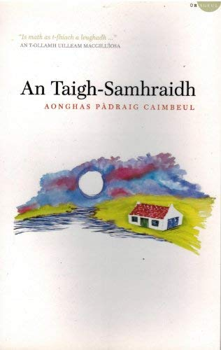 9781900901291: An Taigh-Samhraidh: The Summer House (English, Scots Gaelic and Scots Gaelic Edition)