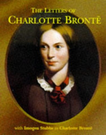 9781900912556: The Letters of Charlotte Bronte