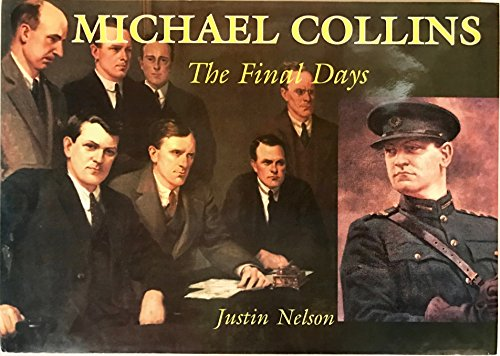 Michael Collins: The Final Days: Nelson, Justin