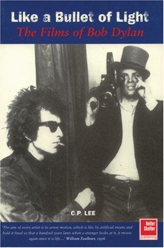 9781900924061: Like a Bullet of Light: The Films of Bob Dylan