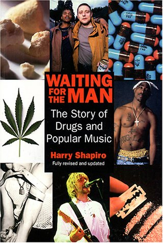 9781900924085: Waiting For The Man: The Story of Drugs and Popular Music